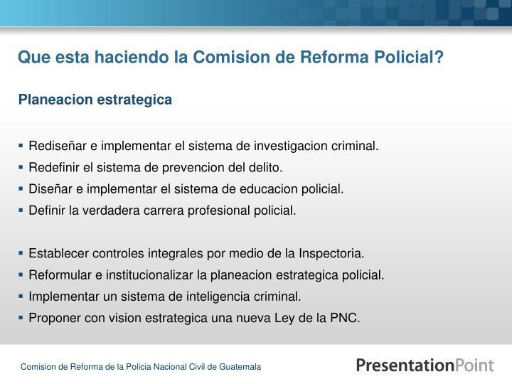 Que esta haciendo la Comision de Reforma Policial?
