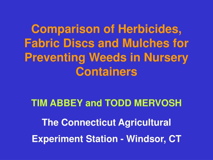 Comparison of herbicides fabric discs and mulches for preventing weeds in nursery containers l.jpg