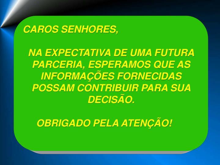 CAROS SENHORES,