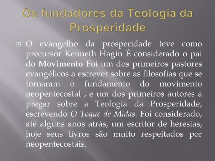 Os fundadores da Teologia da Prosperidade