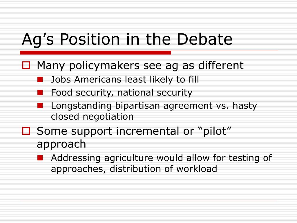 Ag's Position in the Debate
