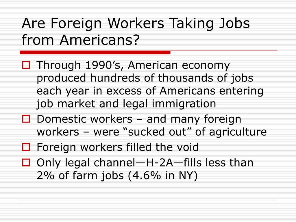 Are Foreign Workers Taking Jobs from Americans?
