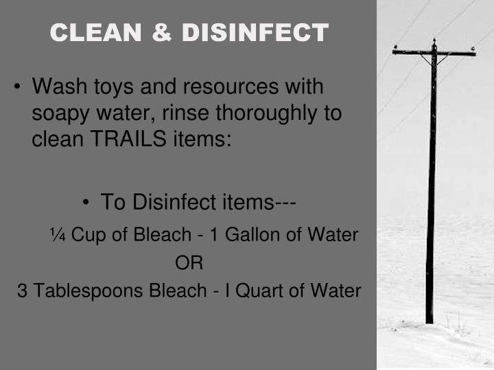 CLEAN & DISINFECT