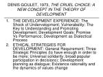 denis goulet 1973 the cruel choice a new concept in the theory of development