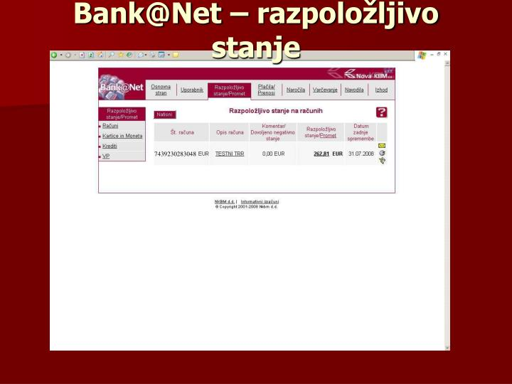 Bank@Net – razpoložljivo stanje