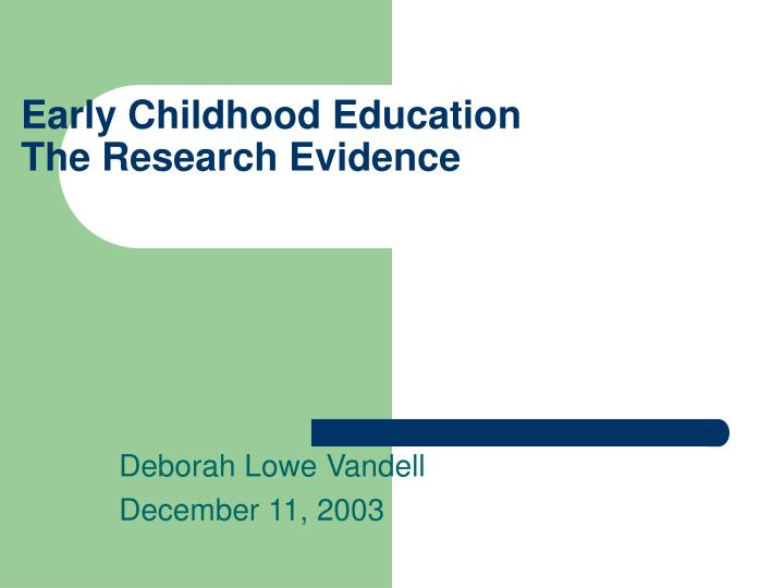 Early childhood education the research evidence