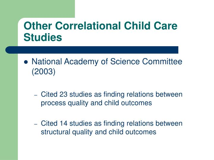 Other Correlational Child Care Studies