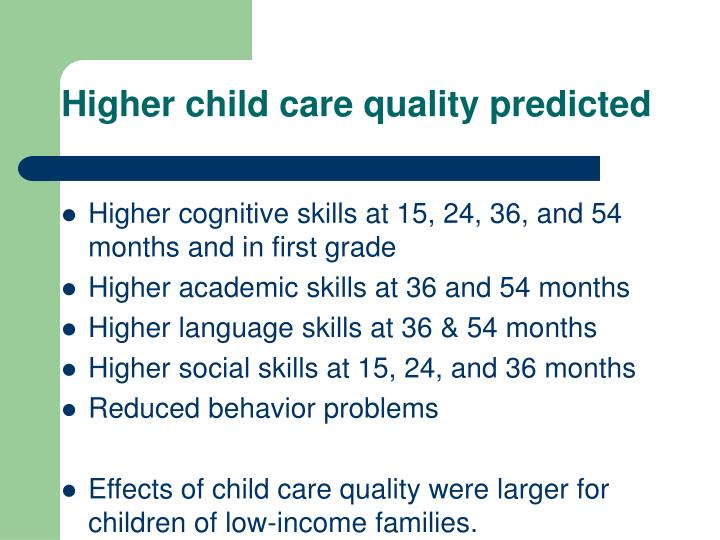 Higher child care quality predicted