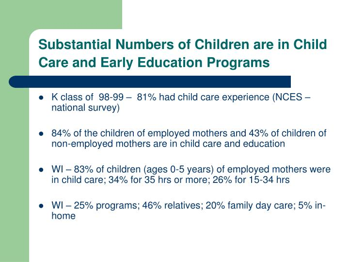 Substantial Numbers of Children are in Child Care and Early Education Programs