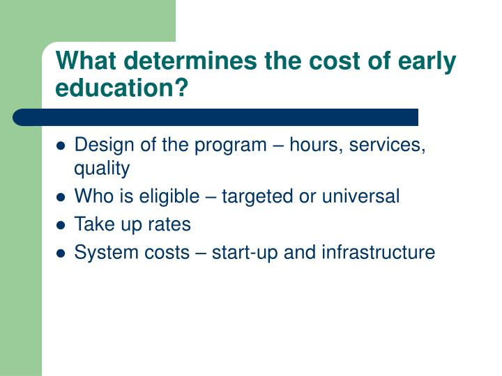 What determines the cost of early education?