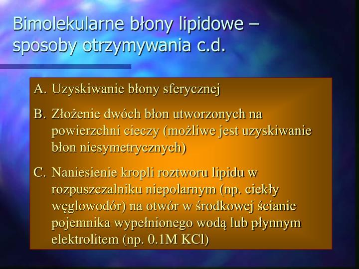 Bimolekularne błony lipidowe – sposoby otrzymywania c.d.