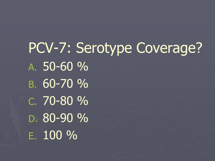PCV-7: Serotype Coverage?