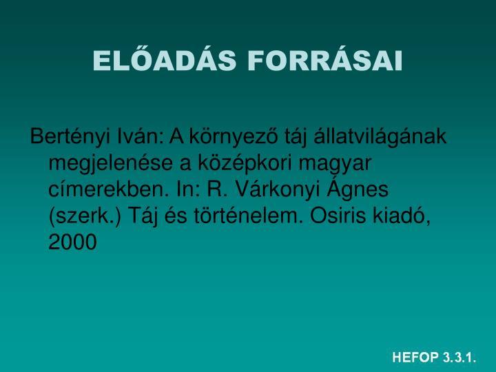 ELŐADÁS FORRÁSAI