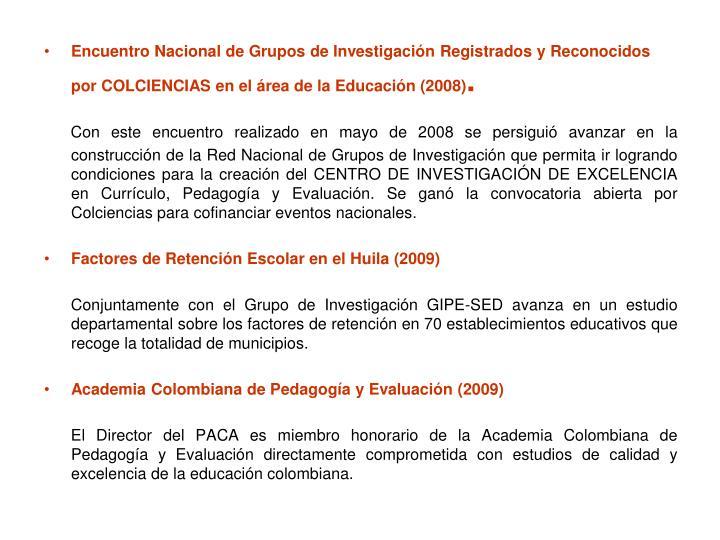 Encuentro Nacional de Grupos de Investigación Registrados y Reconocidos por COLCIENCIAS en el área de la Educación (2008)