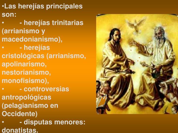 Las herejías principales son:
