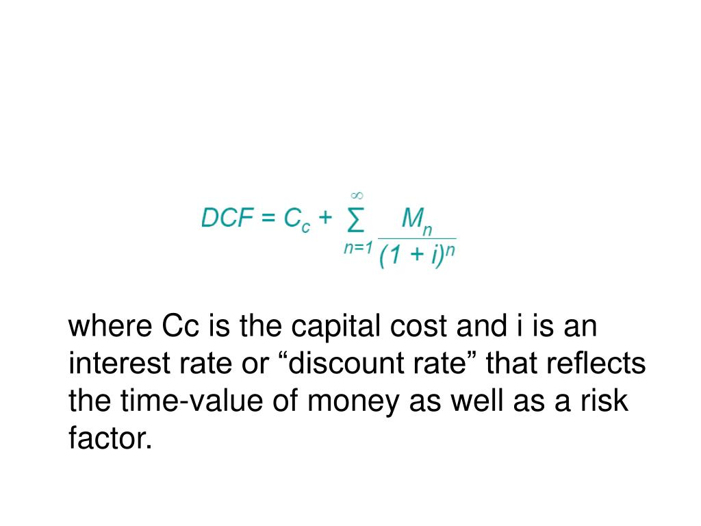 "where Cc is the capital cost and i is an interest rate or ""discount rate"" that reflects the time-value of money as well as a risk factor."