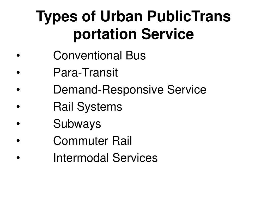 Types of Urban PublicTrans portation Service