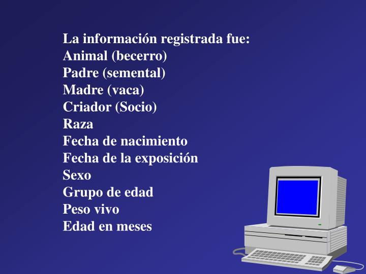 La información registrada fue:
