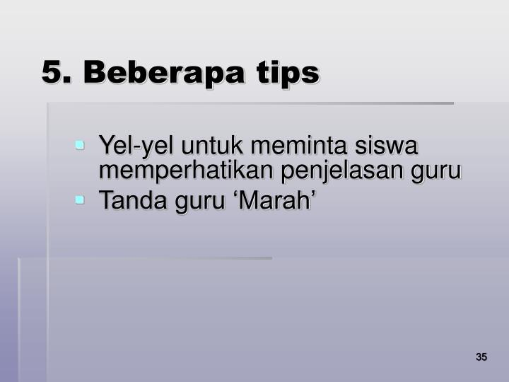 5. Beberapa tips
