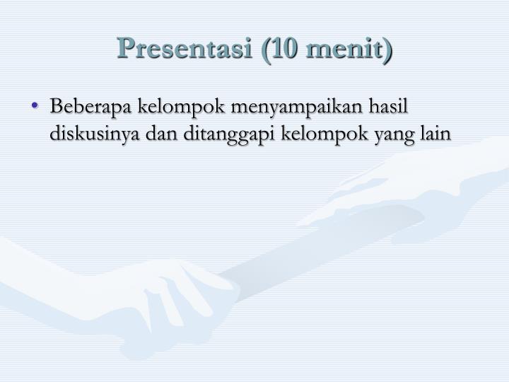 Presentasi (10 menit)