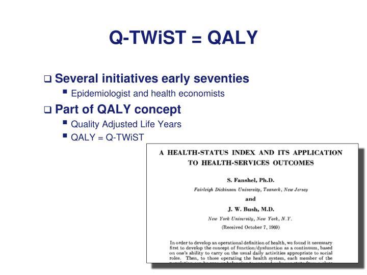 Q-TWiST = QALY