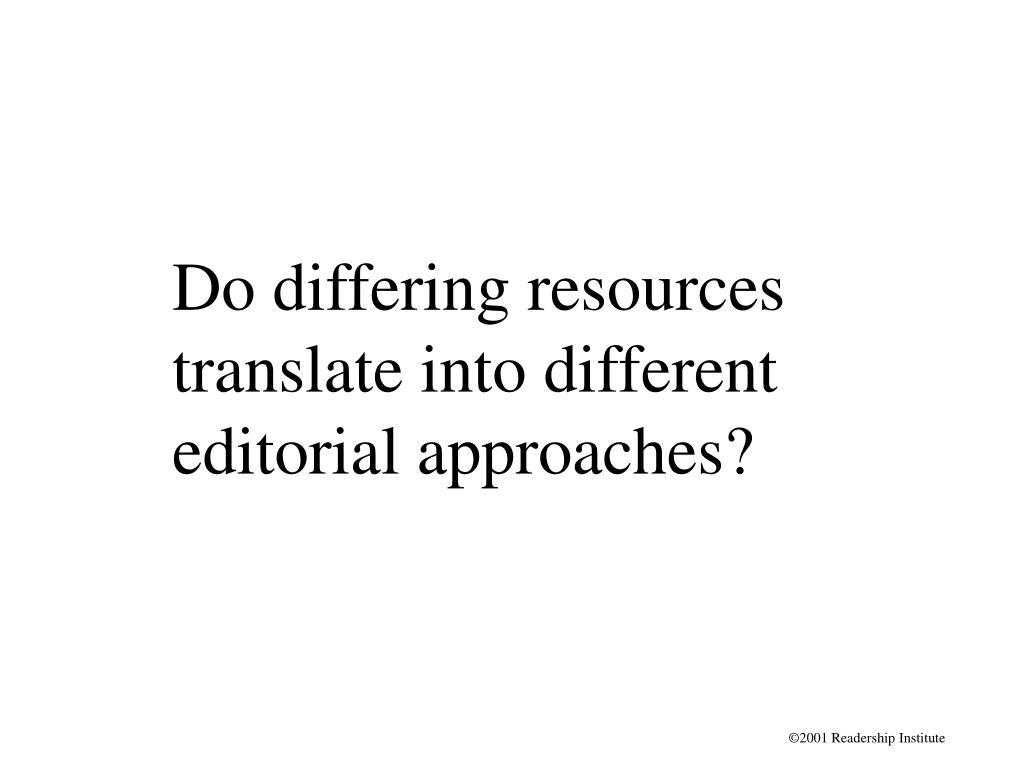 Do differing resources translate into different editorial approaches?