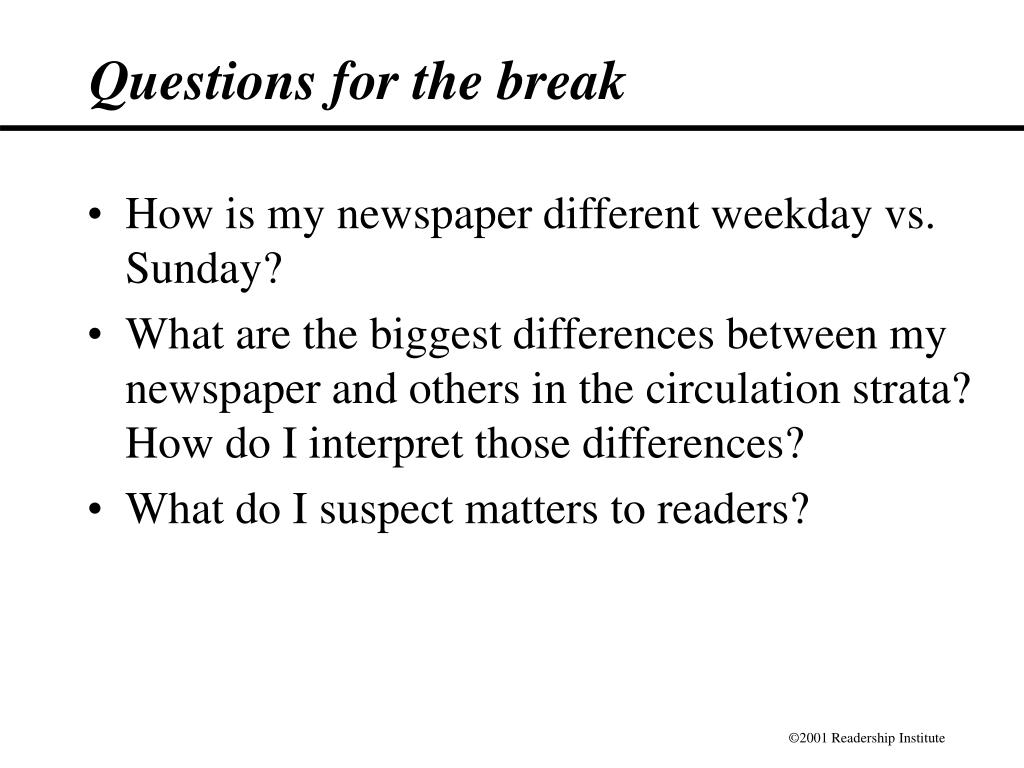 Questions for the break