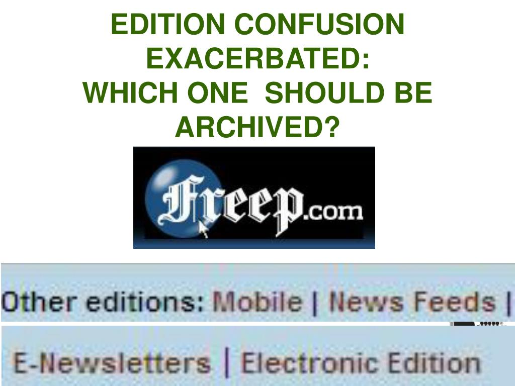 EDITION CONFUSION EXACERBATED: