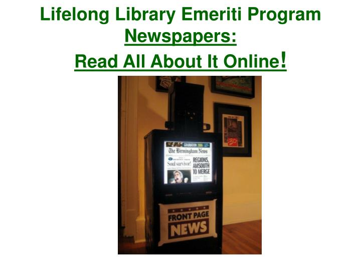Lifelong library emeriti program newspapers read all about it online