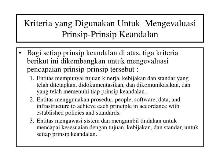 Kriteria yang Digunakan Untuk  Mengevaluasi Prinsip-Prinsip Keandalan