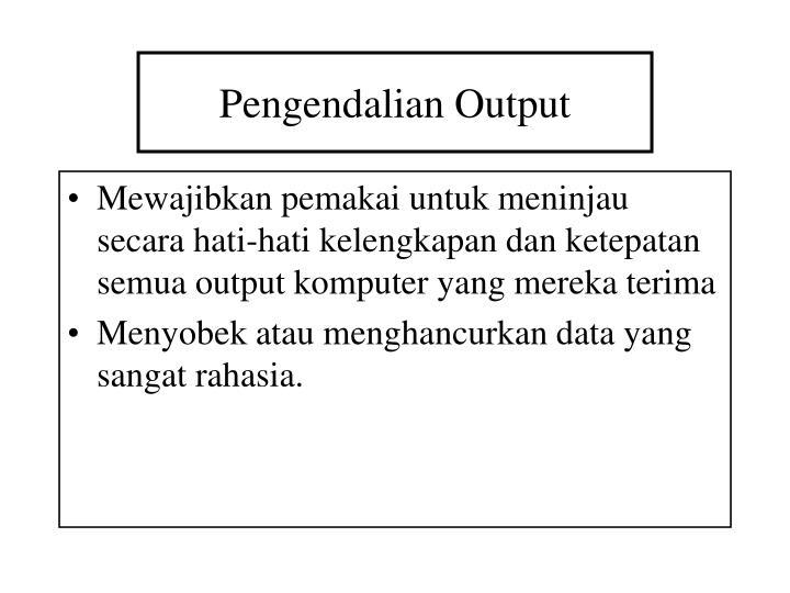 Pengendalian Output