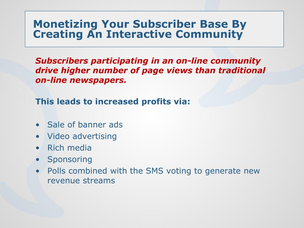 Monetizing Your Subscriber Base By Creating An Interactive Community