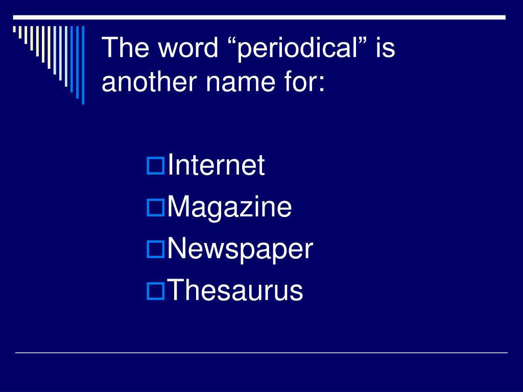 "The word ""periodical"" is another name for:"