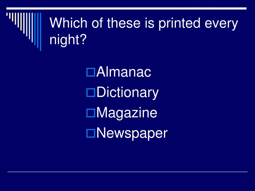 Which of these is printed every night?
