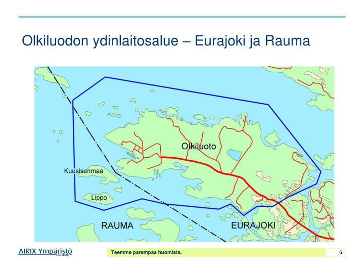 Olkiluodon ydinlaitosalue – Eurajoki ja Rauma