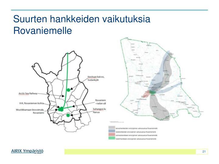 Suurten hankkeiden vaikutuksia Rovaniemelle