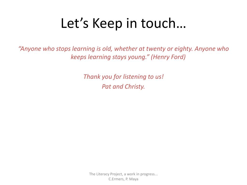 Let's Keep in touch…