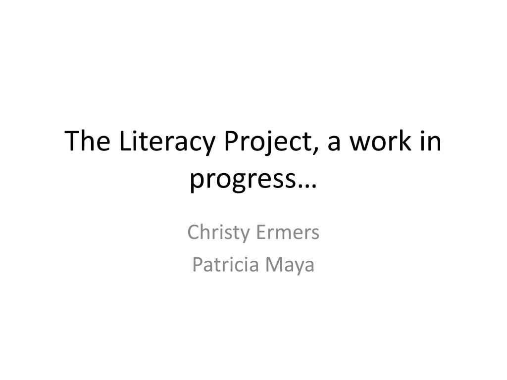 The Literacy Project, a work in progress…