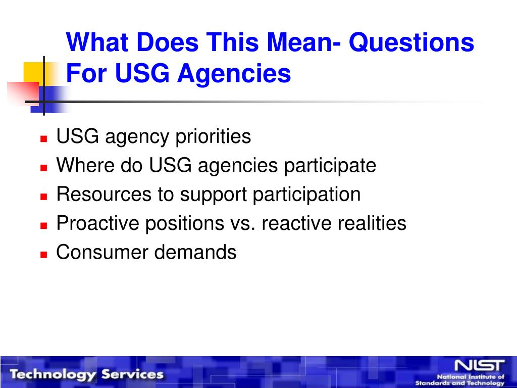 What Does This Mean- Questions For USG Agencies