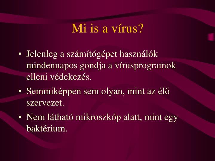 Mi is a vírus?