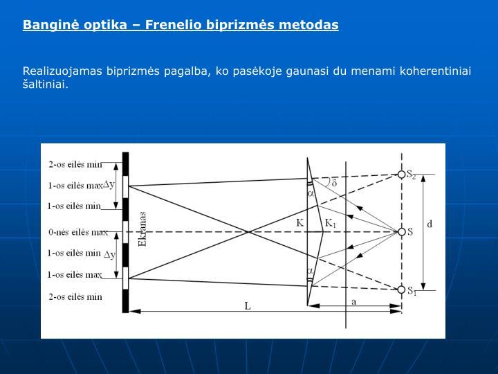 Banginė optika – Frenelio biprizmės metodas