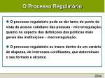 o processo regulat rio
