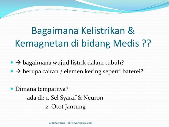 Bagaimana Kelistrikan & Kemagnetan di bidang Medis ??