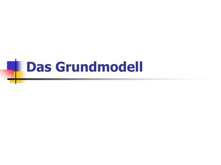 Das Grundmodell