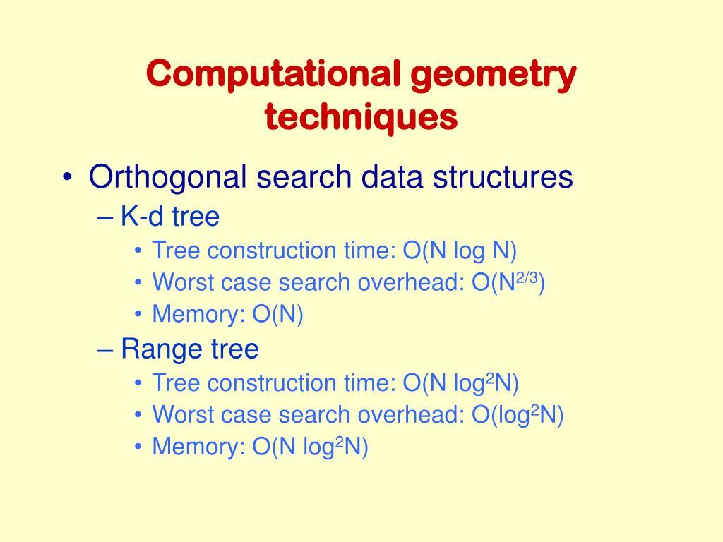 Computational geometry techniques
