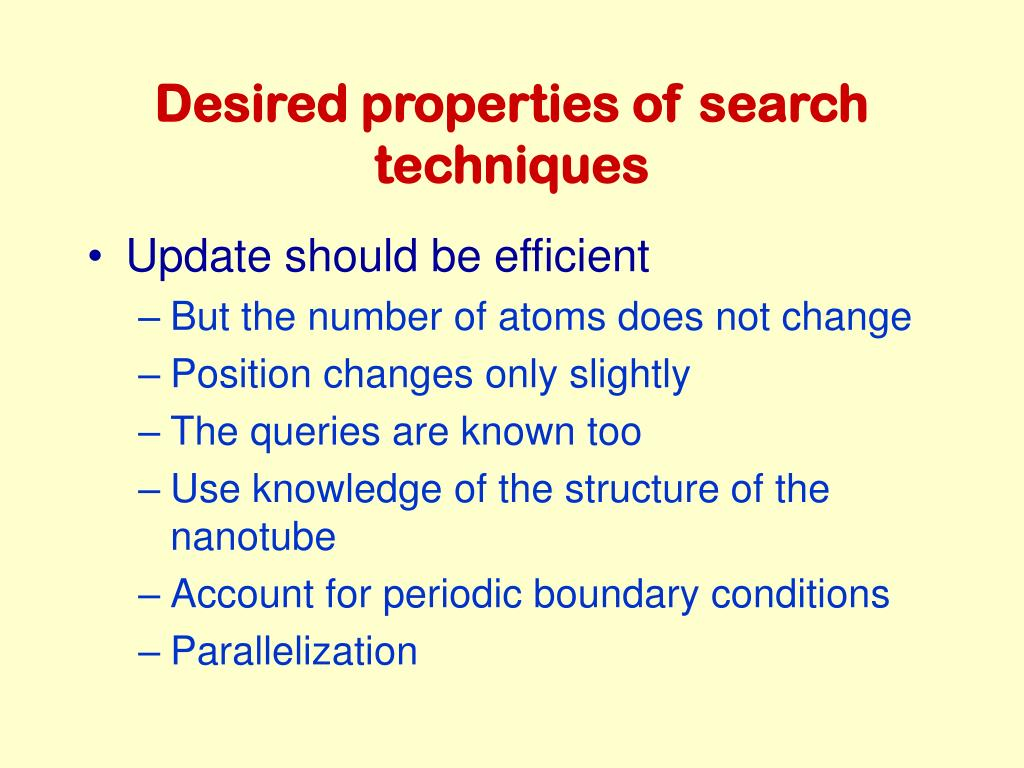 Desired properties of search techniques
