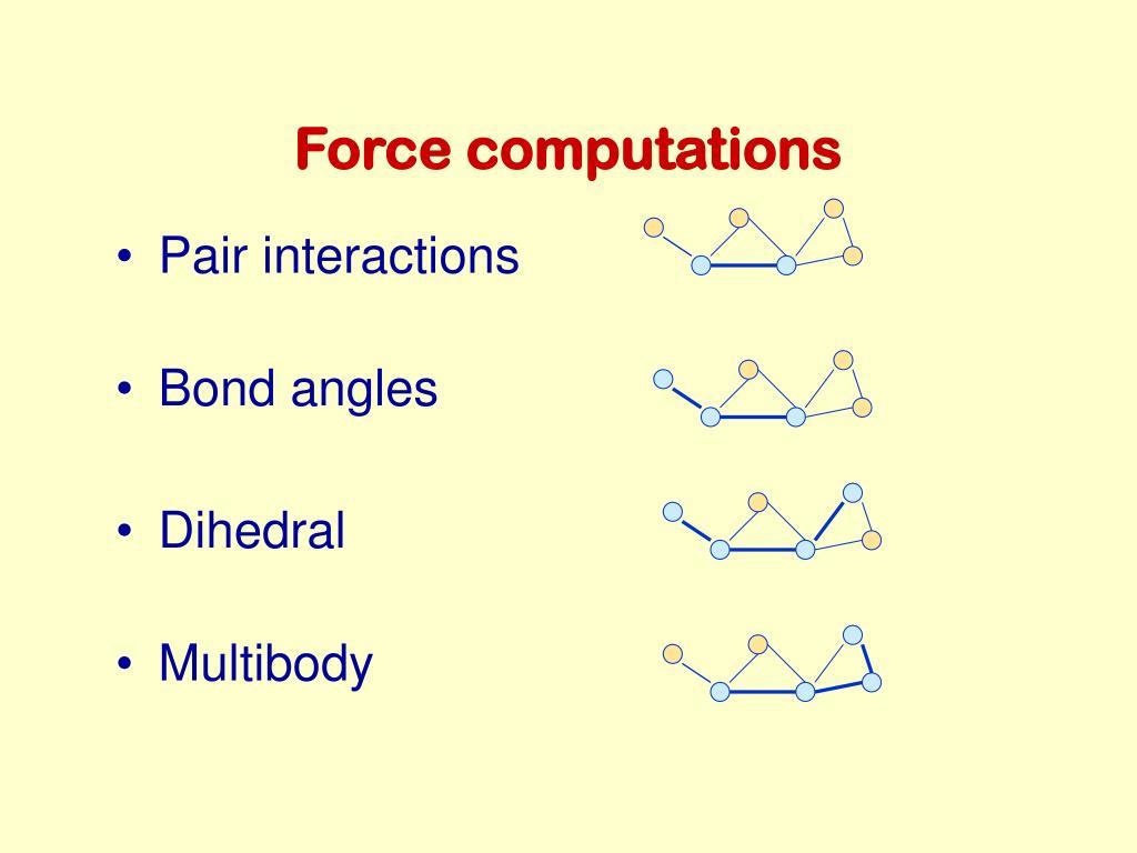 Force computations