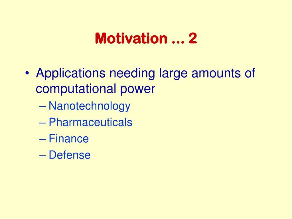 Motivation ... 2