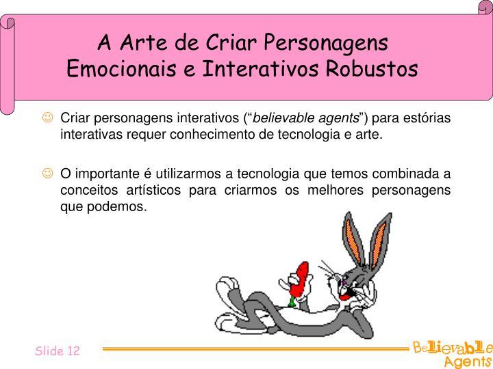 A Arte de Criar Personagens Emocionais e Interativos Robustos