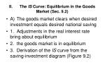 ii the is curve equilibrium in the goods market sec 9 2